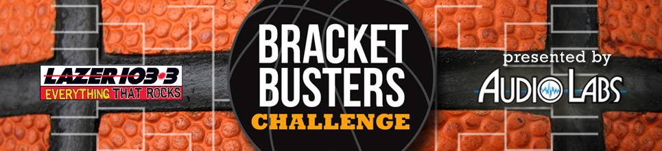 Lazer 103.3's Bracket Buster Challenge Presented by Audiolabs